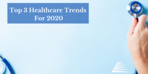Healthcare Trends for 2020