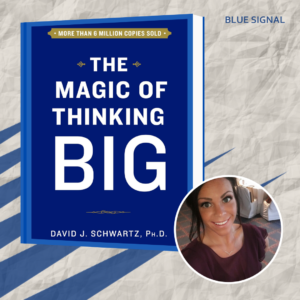 Kelsey - The Magic of Thinking Big